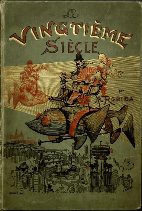 Front cover of the 1883 first edition of Albert Robida's Le Vingtième siècle.