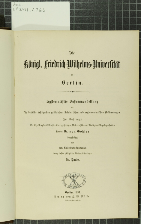 An example of one of the many book of records Anderson collected from universities across Europe. Die Königl. Friedrich=Wilhelms=Universität zu Berlin is from the University of Berlin. (And LF2411.A7G6)