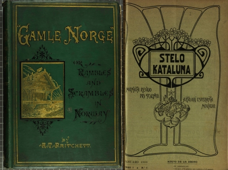 "The cover of ""Gamle Norge"" Rambles and Scrambles in Norway, by Robert Taylor Pritchett, just one of the many works Beveridge owned on Norwegian travel. (left, Bev DL417.P8) and an example of an Esperanto magazine, Stelo Kataluna, with an Art Nouveau inspired cover. It is bound with 7 other titles. (right, Bev PM8201.S7C)."