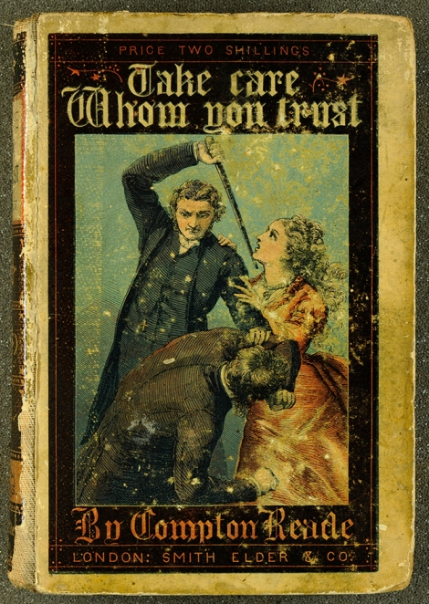 Take Care Whom You Trust, by Compton Reade (London: Smith & Elder, 1875)