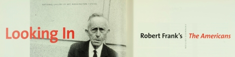 From the title page of Sarah Greenough's Looking in: Robert Frank's The Americans (Photo TR140.F7G8)
