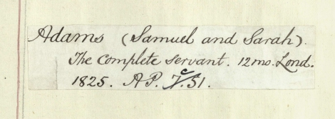 The entry for The Complete Servant in the Library's 1864 Author Catalogue (UYLY105/20/1). This is the earliest catalogue in which it appears, the previous author catalogue being that for 1826 (UYLY105/17/1-2), in which it is not listed.