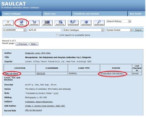 The book's record in the online catalogue, SAULCAT. This clearly shows me that the item is held in the Main Library Store, and that it is available for recall – an easy process, for I simply have to select the 'recall' button.