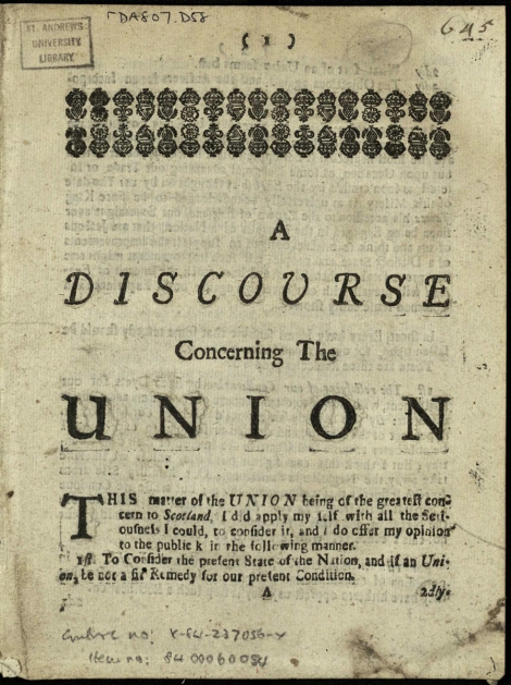 Caption title from Defoe's anonymous Discourse concerning the Union (1706); St Andrews copy at r DA807.D58