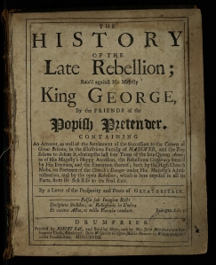 The history of the late rebellion; rais'd against His Majesty King George, by the friends of the Popish Pretender by [Peter Rae], 1718 (First edition at TypBD.D18RR). A second edition was published after the '45.