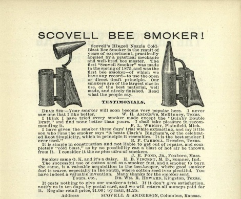 "BevSF523.C6 Advertisement for the Scovell Bee Smoker, with Testimonials, by Scovell and Anderson. ""It costs nothing to give our smoker a trial. If it don't give satisfaction, notify us in ten days, by postal card, and we will return all moneys paid for it."""