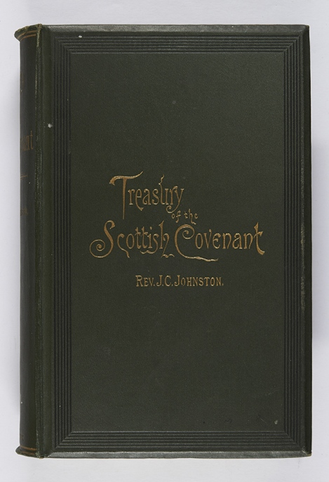 A dark green fine diagonal rib cloth binding, with the title blocked in gilt in the centre in flowing letters. John C. Johnston, Treasury of the Scottish covenant (Edinburgh: Andrew Elliot, 1887), McK BX9081.J7.