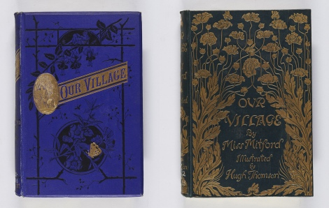 Two contrasting designs for Miss Mitford's Our Village; published only five years apart they clearly illustrate changes in design between the 1880s (left) and 1890s (right). Mary Russell Mitford, Our village: country pictures (London: Walter Scott, 1888), r PR5022.V5E88 ; Mary Russell Mitford, Our village (London: Macmillan and Co., 1893), r PR5022.V5E93.