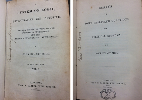 First editions of two of Mill's seminal works: A system of logic, rationcinative and inductive, being, a connected view of the principles of evidence and the methods of scientific investigation (1843) s BC71.M5E43 and Mill, Essays on some unsettled questions of political economy (1844) r HB161.M6E44