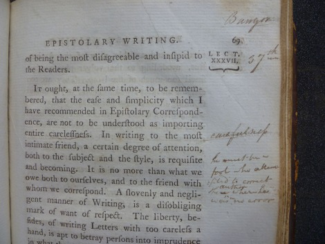 Corrections could themselves be corrected; against an annotation nonsensically changing 'carelessness' to 'carefulness' in Hugh Blair's Lectures on Rhetoric and Belles Lettres, a fellow student has written, 'he must be a fool who attempted to correct the author when he was in no error'. s.PN187.B6D85, Vol. 3, p. 69.