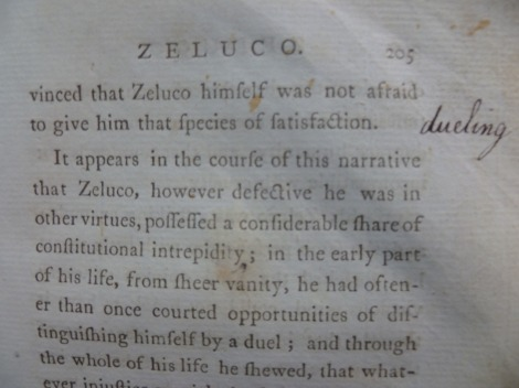 A student punctures the polite veils in John Moore's Zeluco by glossing 'was not afraid to give him that species of satisfaction' with 'dueling'. s.PR3605.M5Z4, Vol. 1, p. 205.
